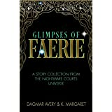 Glimpses of Faerie (THe Nightmare Courts Universe Book 1)