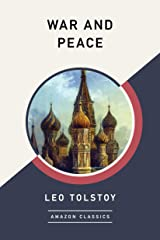 War and Peace (AmazonClassics Edition) Kindle Edition