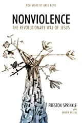 Nonviolence: The Revolutionary Way of Jesus Kindle Edition