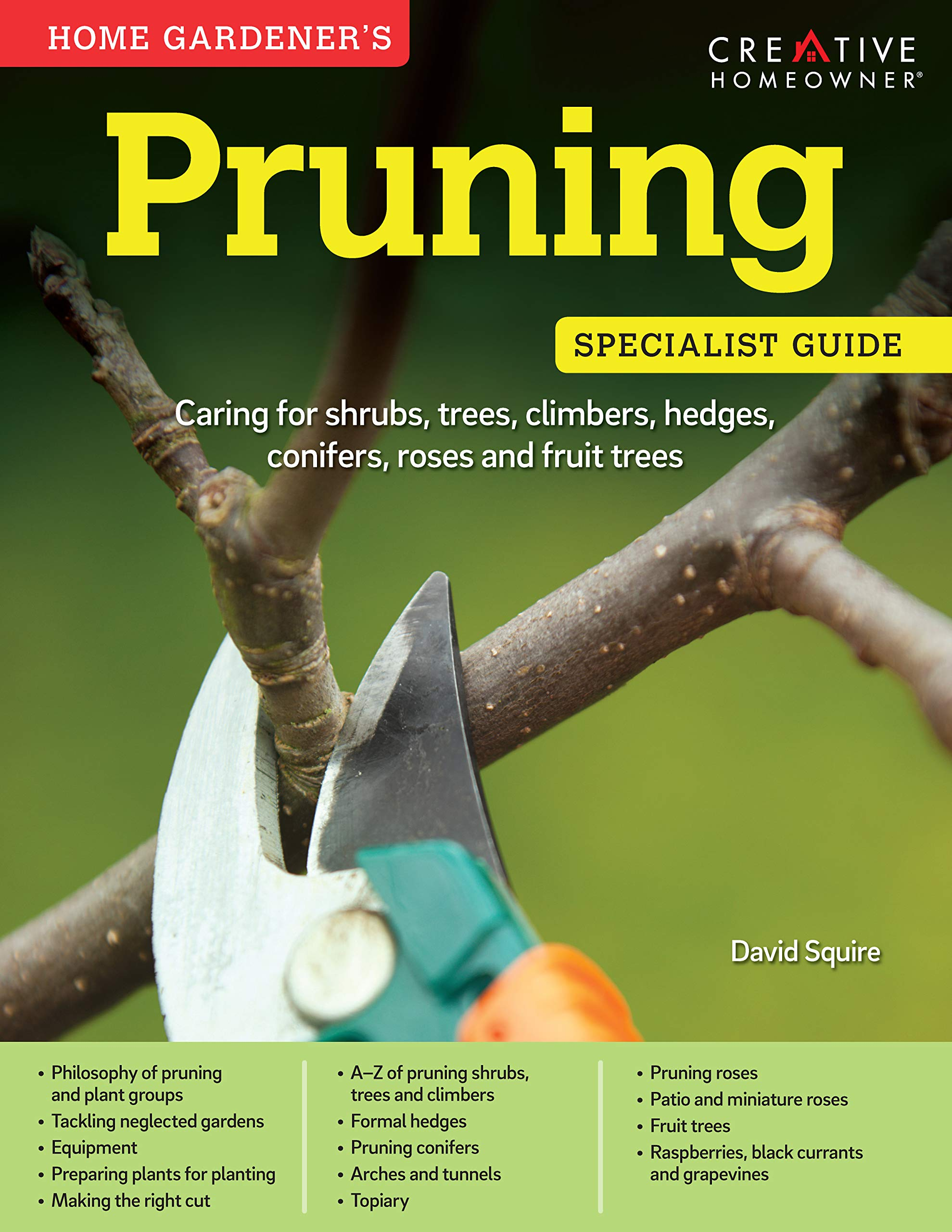 Home Gardener S Pruning Caring For Shrubs Trees Climbers