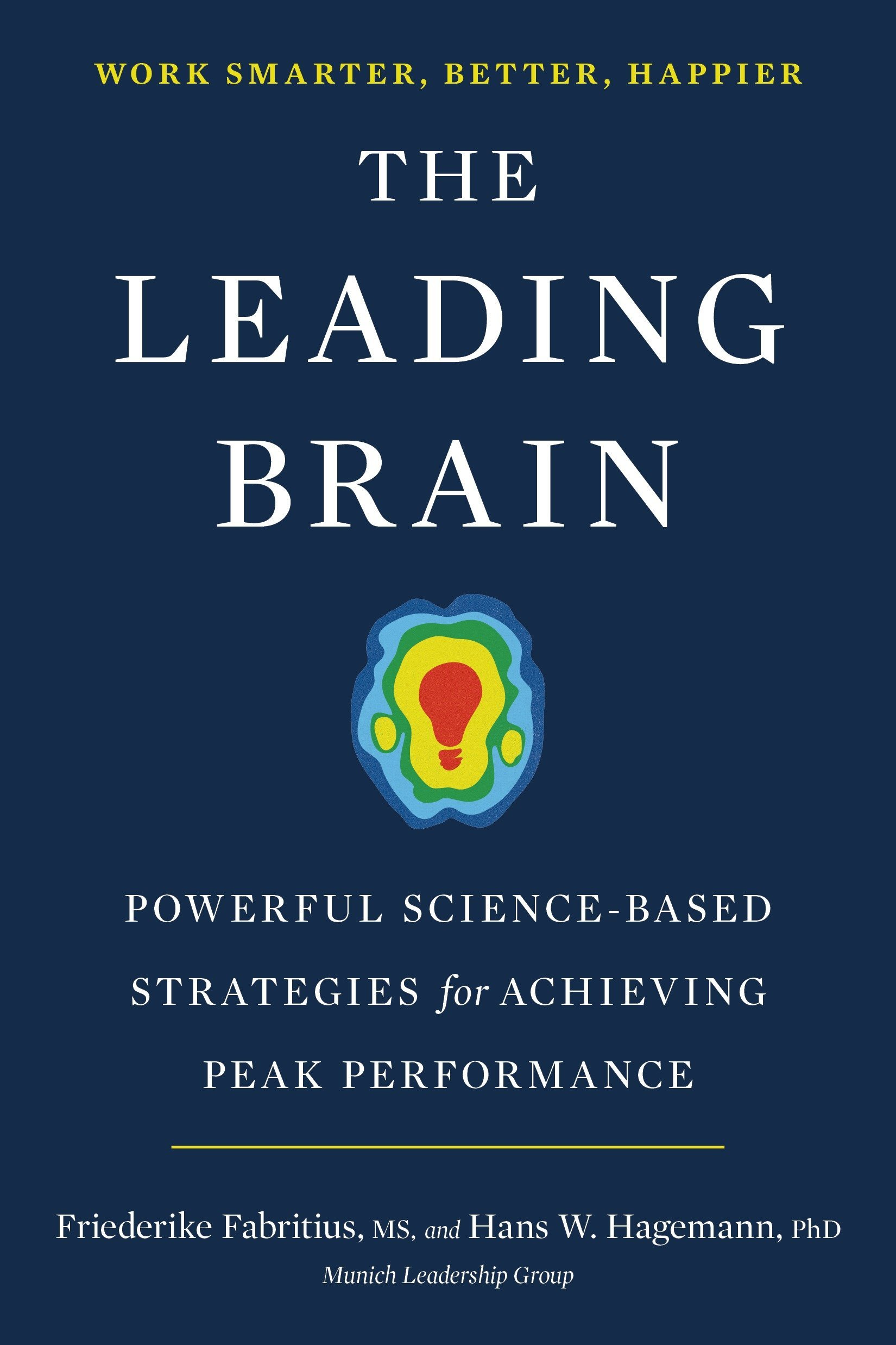 The Leading Brain Powerful Science Based Strategies For