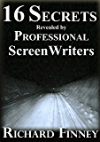 16 Secrets Revealed by Professional Screenwriters