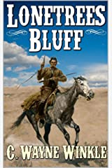 """Lonetree's Bluff: A Western Adventure: From The Author of """"Frank Brannon - Reluctant Marshal"""" Kindle Edition"""