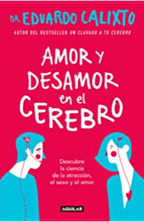 Amor y desamor en el cerebro / Love and Lack of Love in the Brain (