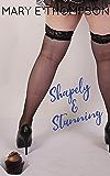 Shapely & Stunning: A Curvy Girl Romance (Big & Beautiful Book 3)