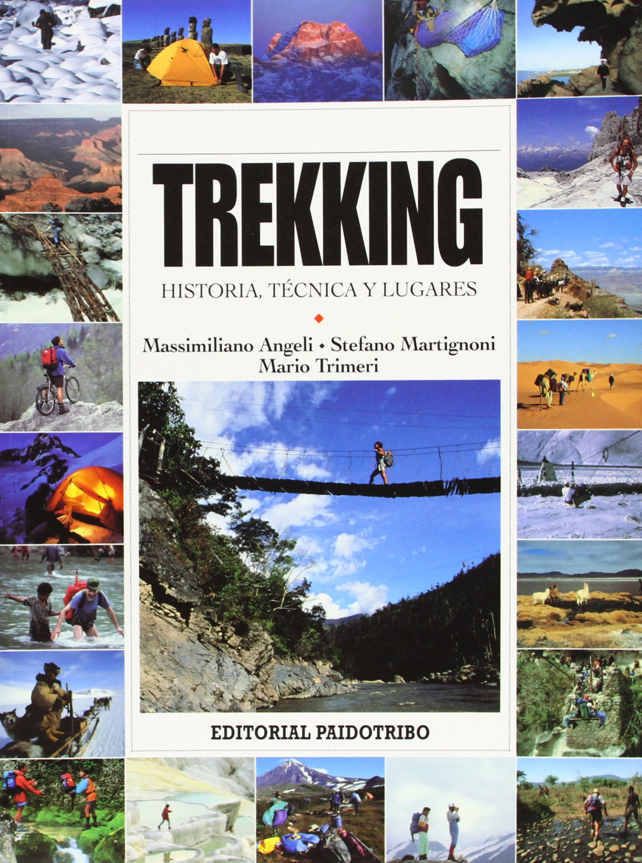 Treakking - Historia, Tecnicas y Lugares (Spanish Edition) by Paidotribo Editorial