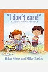 I Don't Care - Learning About Respect (Values) Kindle Edition