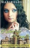 Catherine Nowells: Saga Beldades Problemáticas (lo más divertido de todo los libros en español y romance ) de época VICTORIANA