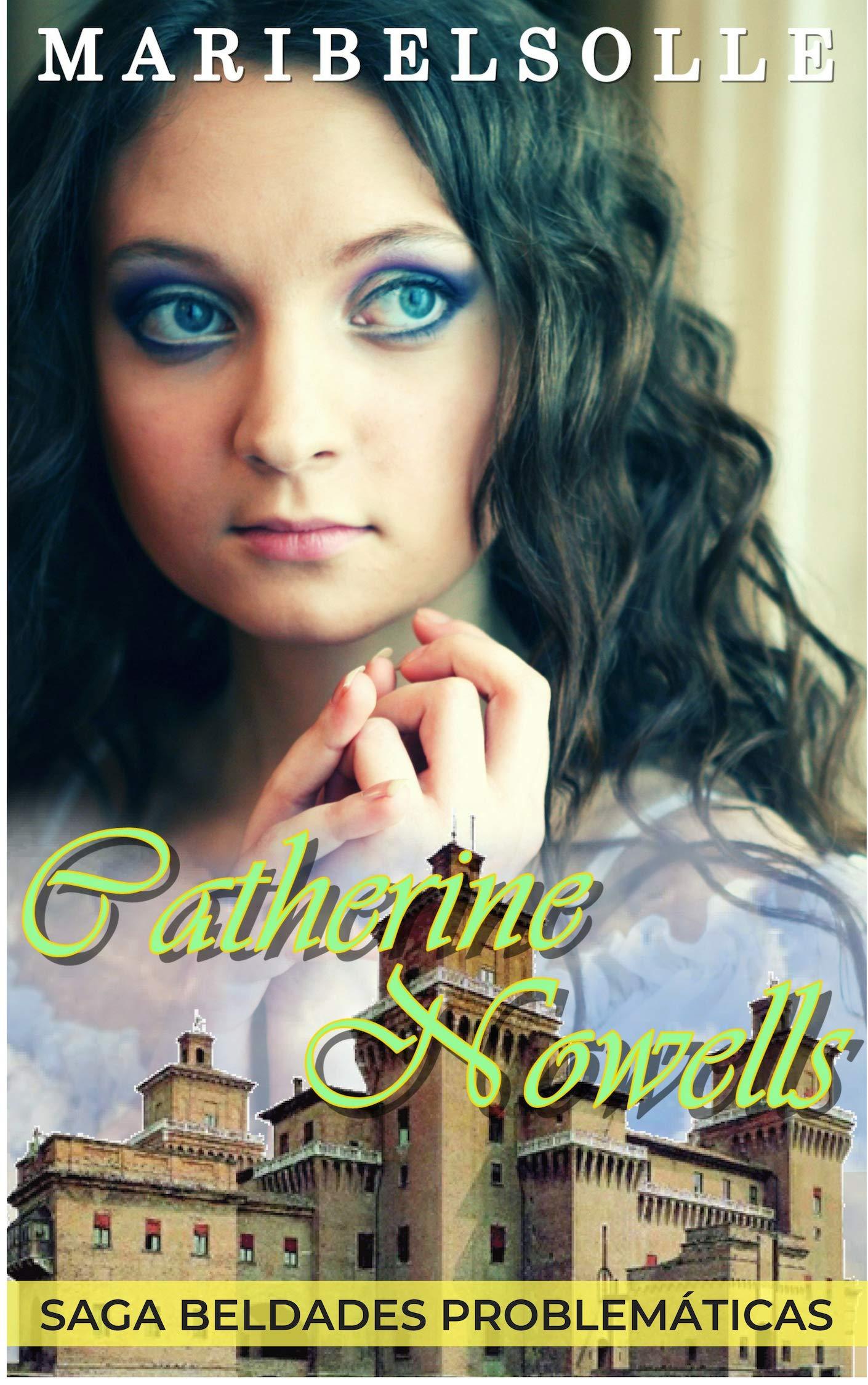 Catherine Nowells: Saga Beldades Problemáticas (lo más divertido de todo los libros en español y romance ) de época VICTORIANA por Maria Isabel Salsench Olle