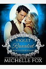 Violet: Revealed Vampire Romance (Blood Courtesans Vampire Romance Series Book 2)