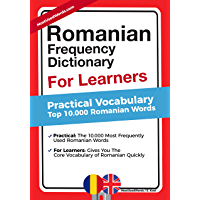 Romanian Frequency Dictionary for Learners  - Practical Vocabulary: Top 10000 Romanian Words (English Edition)