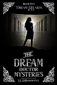 Dream Reunion (The Dream Doctor Mysteries Book 6)