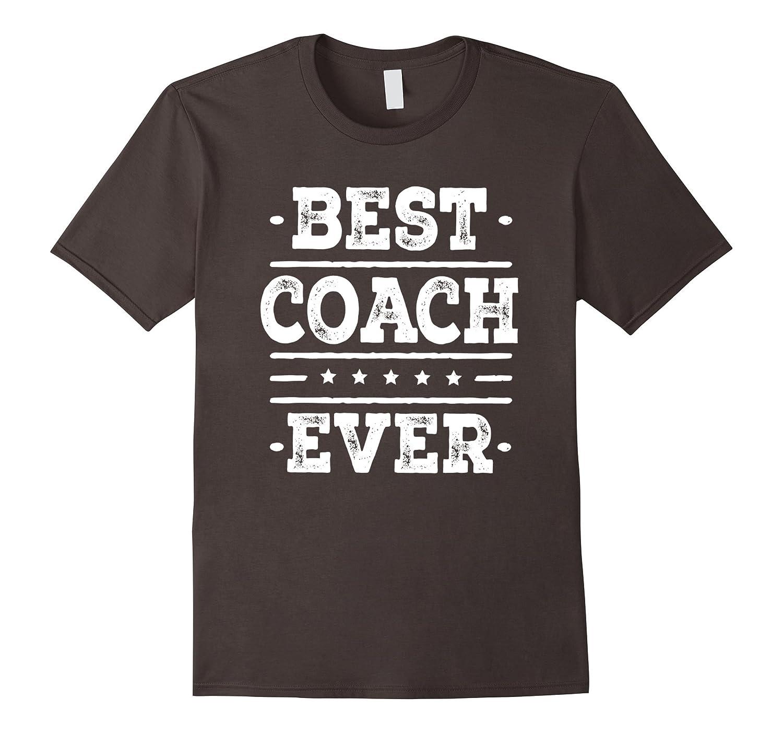 Best Coach Ever T-shirt Soccer Basketball Baseball Gift Tee-RT