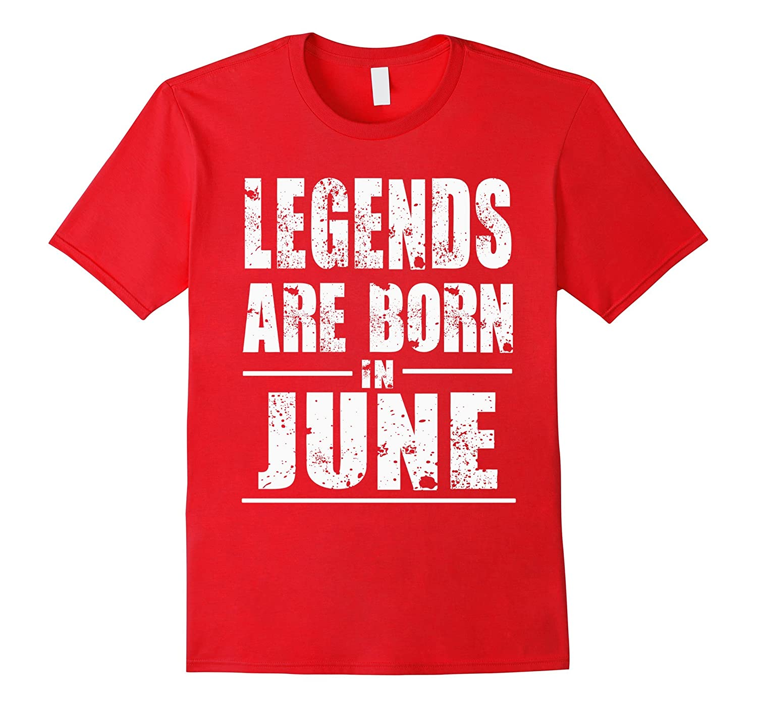 Legends Born In June Grunge Effect Gift-Vaci