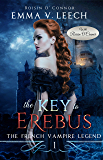 The Key to Erebus (The French Vampire Legend Book 1) (English Edition)