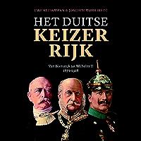 Het Duitse Keizerrijk: Van Bismarck tot Wilhelm II 1871-1918