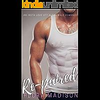 Re-paired: An Insta Love OTT Alpha Male Romance