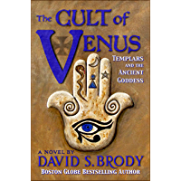 The Cult of Venus: Templars and the Ancient Goddess (Templars in America Book 7) (English Edition)