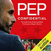 Pep Confidential: Inside Guardiola's First Season at Bayern Munich