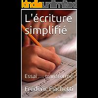 L'écriture simplifié: Essai .... transformé (French Edition)