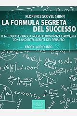 La formula segreta del successo (ebook + audiolibro) (Self-Help e Scienza della Mente) (Italian Edition) Kindle Edition