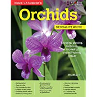 Home Gardener's Orchids: Selecting, Growing, Displaying, Improving and Maintaining Orchids (Creative Homeowner) (Specialist Guide)