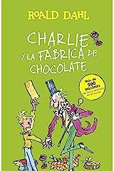 Charlie y la fábrica de chocolate (Colección Alfaguara Clásicos) Edición Kindle