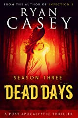 Dead Days: Season Three (Dead Days Zombie Apocalypse Series Book 3) Kindle Edition