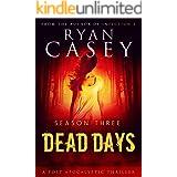 Dead Days: Season Three (Dead Days Zombie Apocalypse Series Book 3)