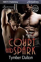 Court and Spark [Suncoast Society] (Siren Publishing Sensations) Kindle Edition