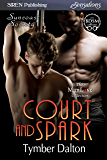 Court and Spark [Suncoast Society] (Siren Publishing Sensations)