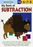 My Book of Subtraction (Kumon Workbooks)