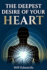 The Deepest Desire of Your Heart (Life Purpose) Kindle Edition