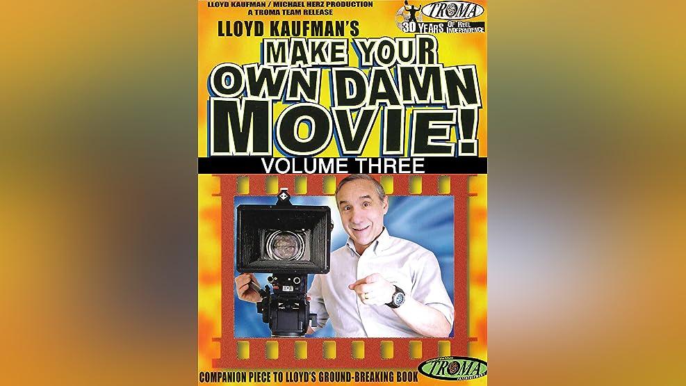 Make Your Own Damn Movie! Volume 3