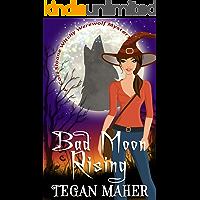 Bad Moon Rising (Cori Sloane Witchy Werewolf Mysteries Book 3)