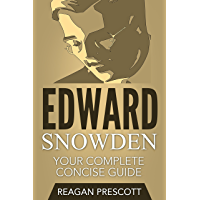 Edward Snowden: Your Complete Concise Guide (English Edition)