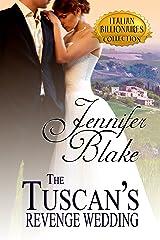 The Tuscan's Revenge Wedding (Italian Billionaires Book 1)