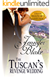 The Tuscan's Revenge Wedding (Italian Billionaires Book 1)