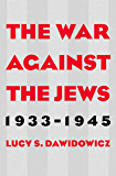 The War Against the Jews: 1933–1945