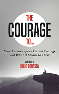 The Courage To...