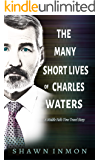 The Many Short Lives of Charles Waters: A Middle Falls Time Travel Story (Middle Falls Time Travel Series Book 12)