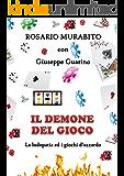 Il demone del gioco: Rosario Murabito e Giuseppe Guarino