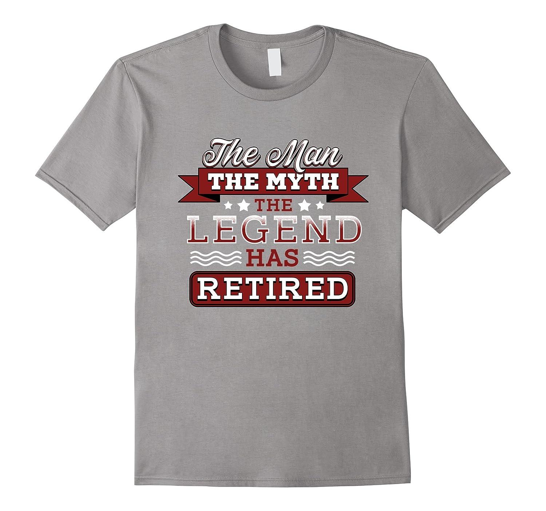 The Man Myth Legend Has Retired T-shirt Retirement Fun Gift-TD