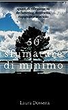 50 sfumature di minimo: spunti di riflessione su decluttering, decrescita, risparmio e non solo (Italian Edition)