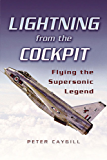 Lightning from the Cockpit: Flying the Supesonic Legend