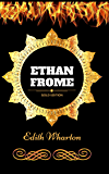 Ethan Frome: By Edith Wharton - Illustrated