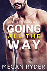 Going All the Way (Knights of Passion Book 1) Kindle Edition