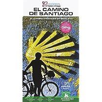El Camino de Santiago: El Camino Francés en bicicleta: 18 bici:map: Amazon.es: Horvath Mardones, Valeria, Datcharry Tournois, Bernard, Horvath Mardones, Valeria, Datcharry Tournois, Bernard: Libros