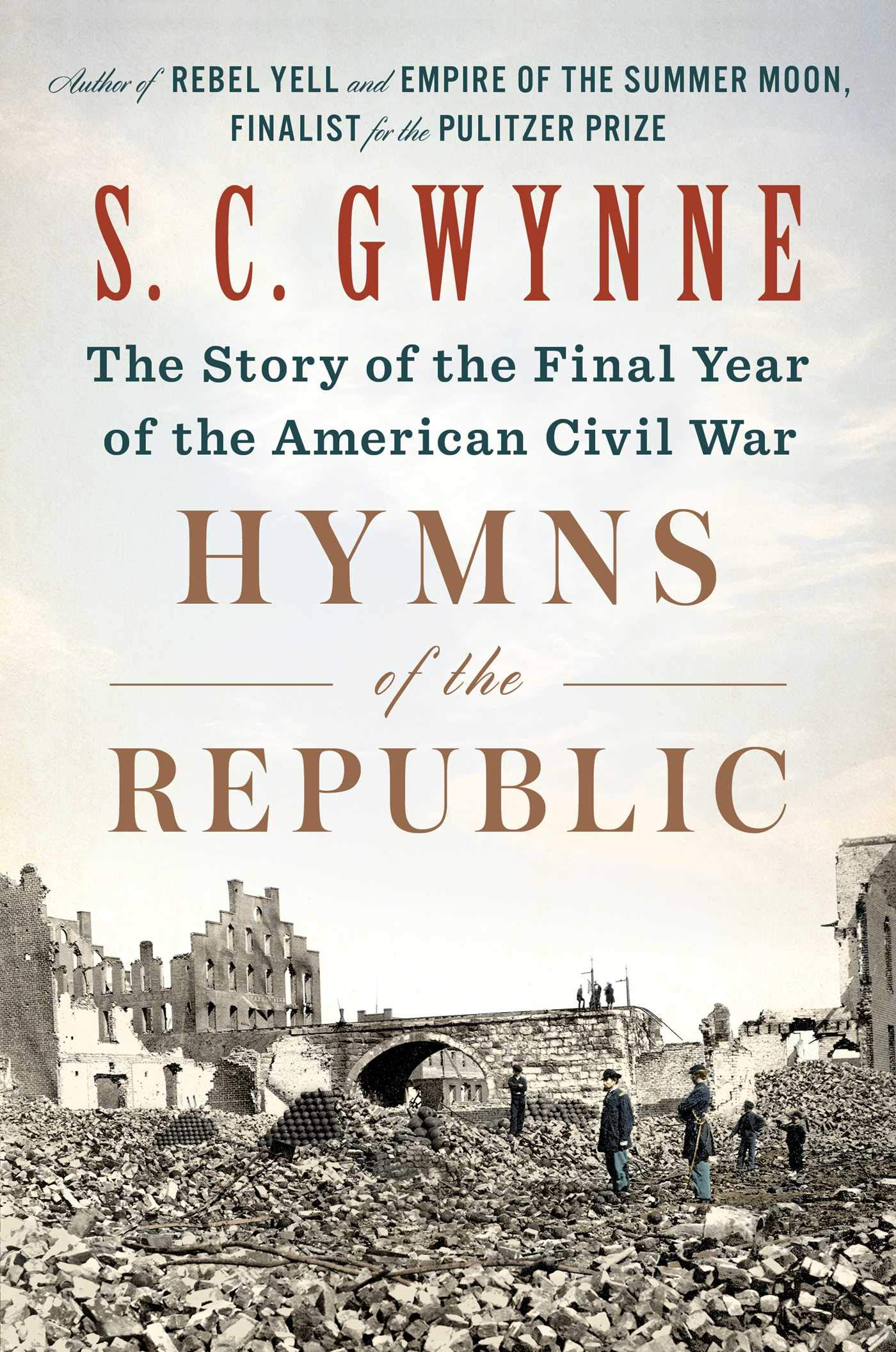 Hymns of the Republic: The Story of the Final Year of the American Civil War by Scribner
