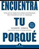 Encuentra tu porqué (Gestión del conocimiento) (Spanish Edition)
